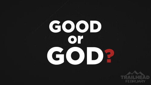 Good or God