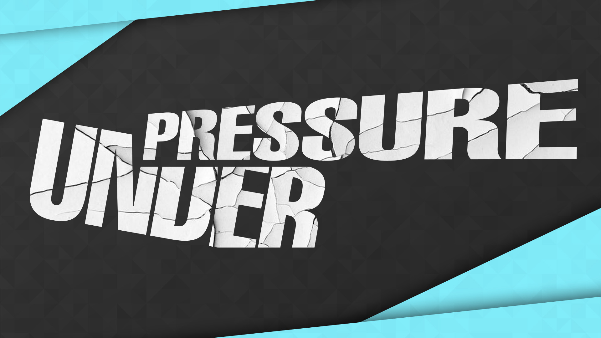 Under Pressure Week 1
