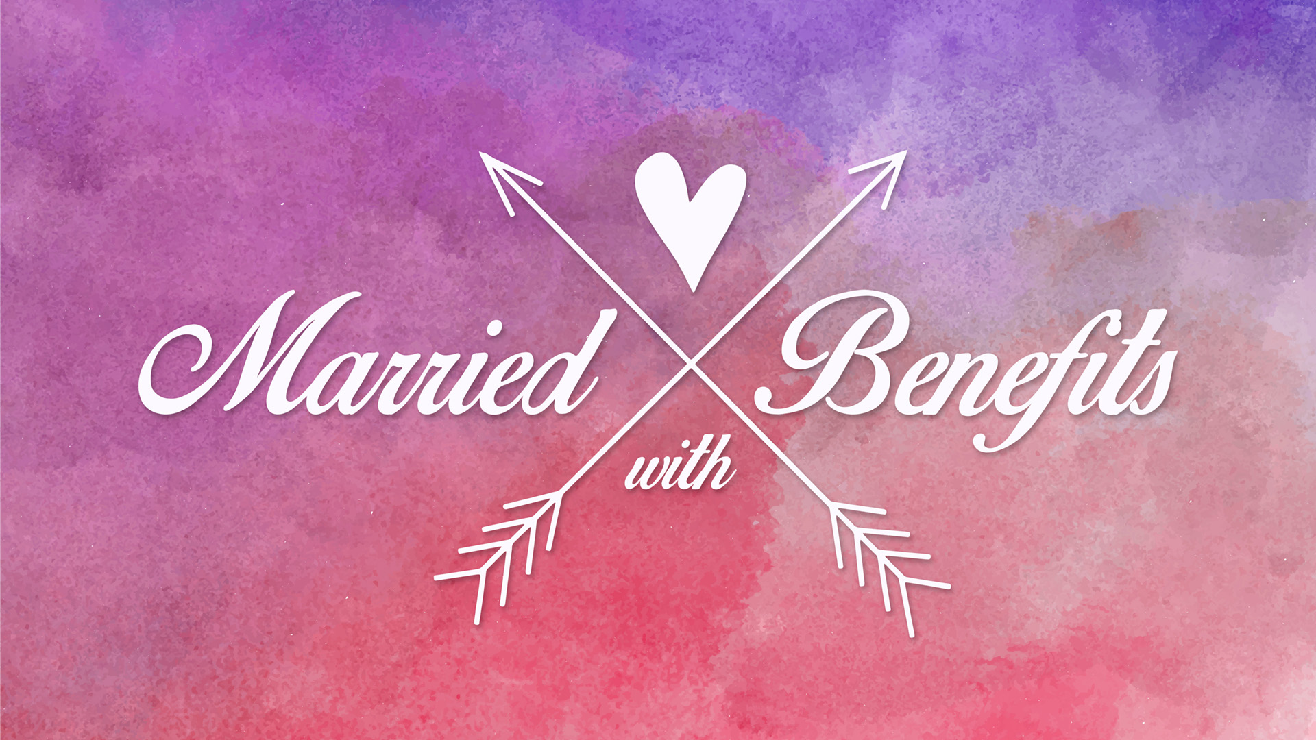 Married with Benefits – Week 1