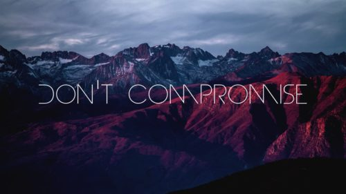 Don't Compromise