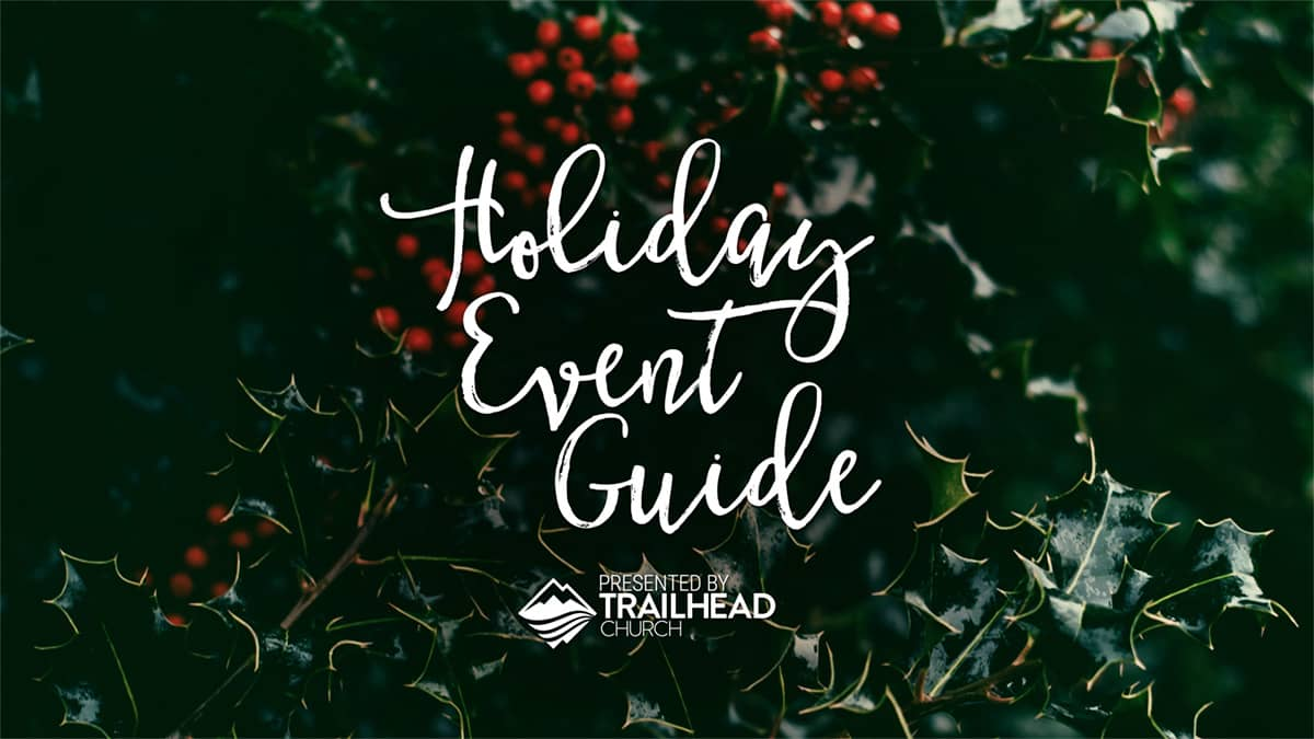 Holiday Events Guide - Trailhead Church
