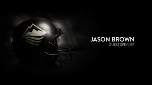Jason Brown – Guest Speaker
