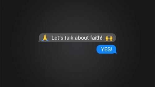 Let's talk about Faith