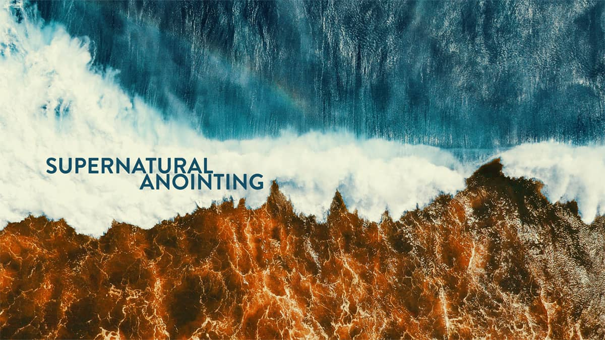 Supernatural Anointing – Series