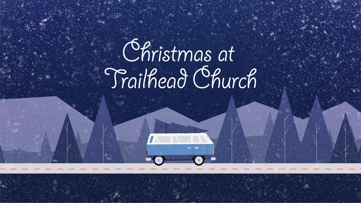 Christmas at Trailhead 2020 – Part One