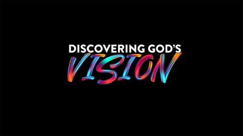 Discovering God's Vision
