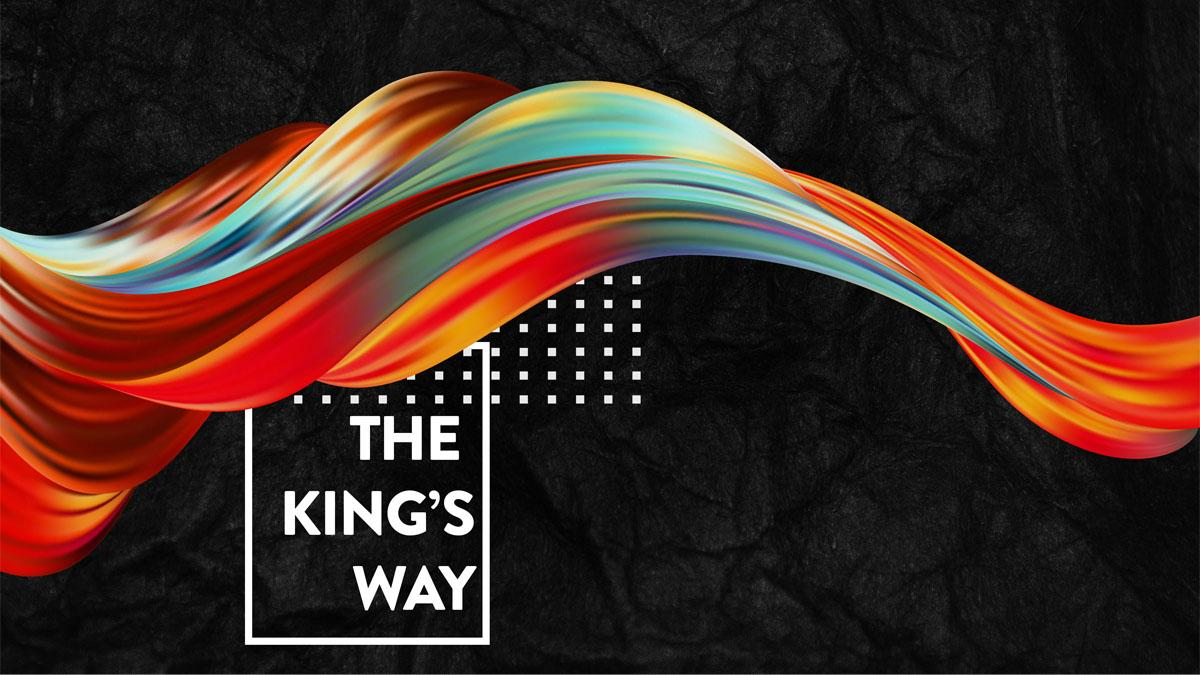 The King's Way – Week One